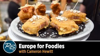 Europe for Foodies with Cameron Hewitt | Rick Steves Travel Talks