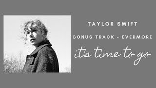 it's time to go - taylor swift [evermore album bonus track]