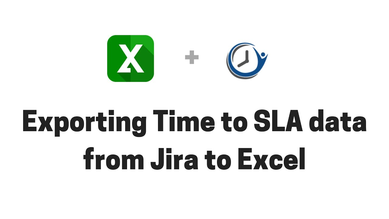 Exporting Time to SLA data from Jira to Excel