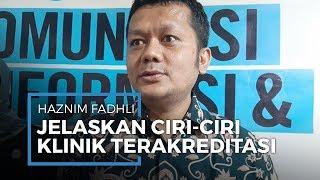 Begini Ciri Klinik yang Terakreditasi Menurut Ikatan Dokter Indonesia