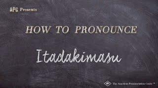 How to Pronounce Itadakimasu  |  Itadakimasu Pronunciation