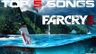 FAR CRY 3 BEST SONGS - TOP 5