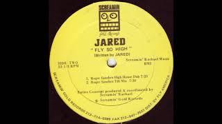 Jared - Fly So High (Roger Sanchez Tilt Mix)