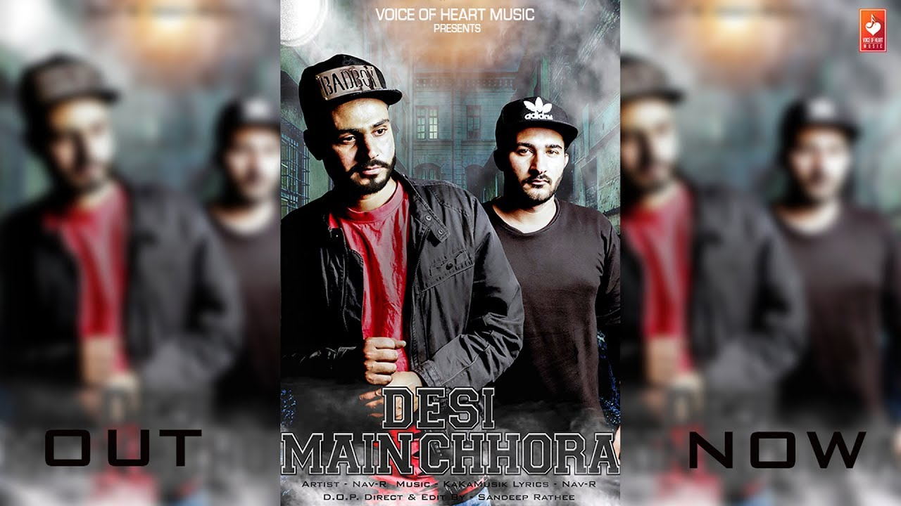 Desi-Main-Chora--Nav-R--Latest-Haryanvi-Songs-Haryanavi-2018--VOHM Video,Mp3 Free Download