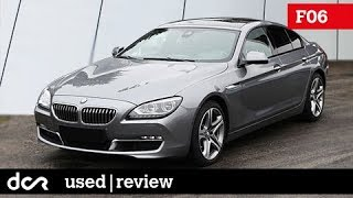 Buying a used BMW 6 series F06, F12, F13 - 2011-2018, Buying advice with Common Issues