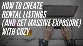 How to Create Rental Property Listings (and get MASSIVE exposure) with Cozy