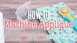 How To Applique On A Machine With Lori Holt | Fat Quarter Shop