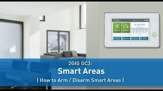 2GIG GC3: Smart Areas (How to Arm/Disarm Smart Areas)