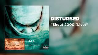 Disturbed - Shout 2000 (Live)