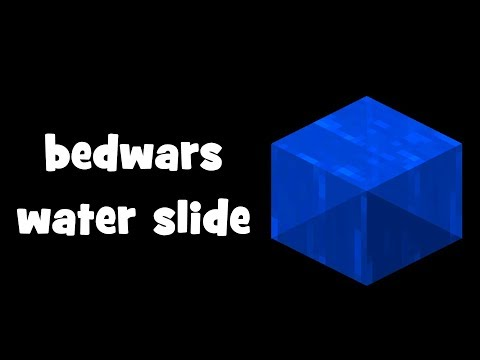 i made a water slide in bedwars