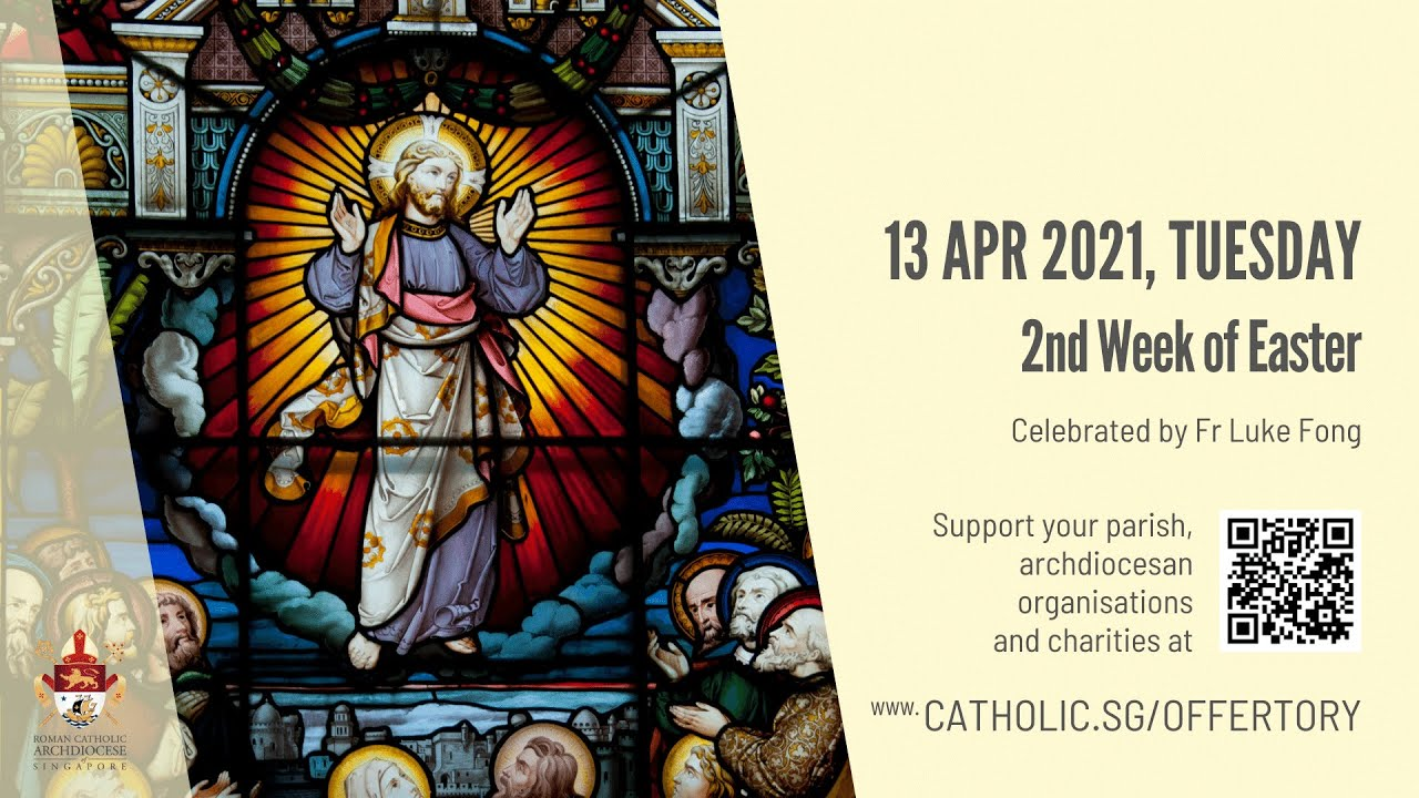 Catholic Singapore Mass 13th April 2021 Today Online - 2nd Week of Easter 2021