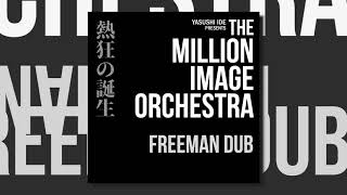 THE MILLION IMAGE ORCHESTRA | FREEMAN DUB (Official Audio)