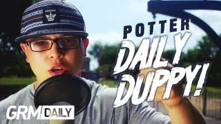 POTTER PAYPER   DAILY DUPPY S:2 EP:6 [GRM DAILY]