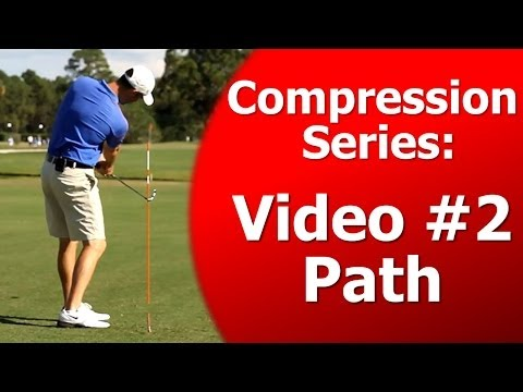 How to Compress a Golf Ball Series – Swing Path – Video 2 of 7