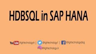 HDBSQL in SAP Hana Database | SAP Hana HDBSQL | Sap Hana tutorial for beginners