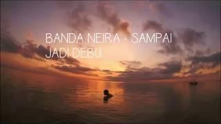 BANDA NEIRA   SAMPAI JADI DEBU