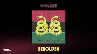 The 1865 - Beholden [HQ Audio]
