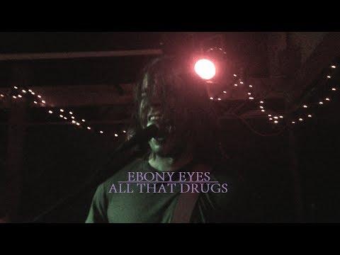 Ebony Eyes - All That Drugs