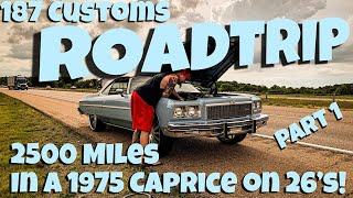 Murder Nova 2500 Mile Roadtrip in a 1975 Caprice Donk on 26's! Bad Weather, Broke Down, and More!