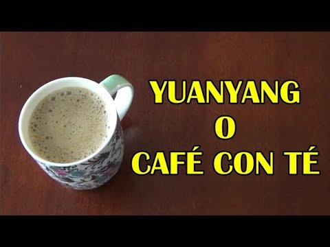 Cómo hacer Yuanyang o Café con Té | Yuanyang or Coffee with Tea | Easy Recipe