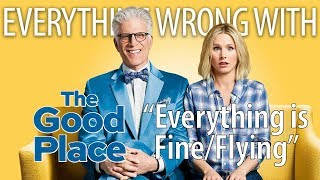 "Everything Wrong With The Good Place ""Everything is Fine & Flying"""
