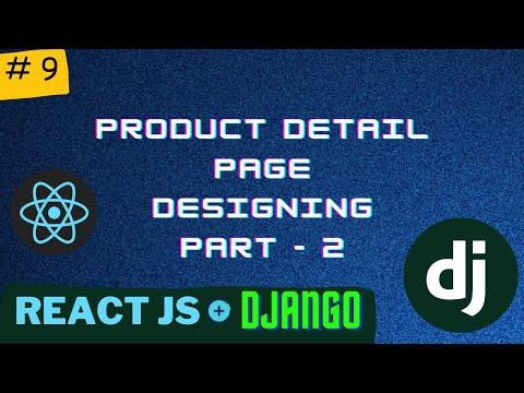 Designing Product Detail Page PT 2 | Django React Series | PT - 9 thumbnail