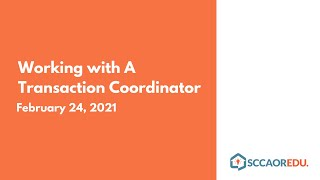 Working with a Transaction Coordinator - February 24, 2021