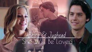 Betty & Jughead - She will be loved