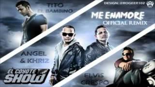 Me Enamore Remix - Angel  Khriz Ft. Tito 'El Bambino' , Elvis Crespo NEW NUEVO 2011