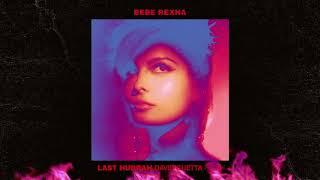 Bebe Rexha   Last Hurrah x David Guetta Remix Official Visual