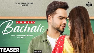 AKHIL : Bachalo (Official Teaser) Releasing on 27th Oct | White Hill Music