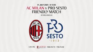 Live: AC Milan v ProSesto | Pre-season Friendly