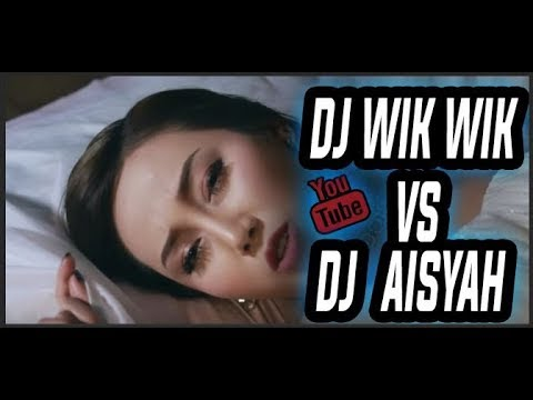 DJ VIRAL WIK WIK Ahh Ahh FULL SONG VS Aisyah Gadis Desa Mp3