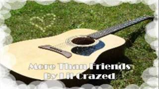 More than friends by Lil Crazed