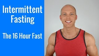 The 16 Hour Fast   Easy Way To Get Started With Intermittent Fasting