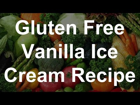Video Gluten Free Dessert Recipes - Vanilla Ice Cream