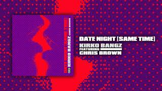 Chris Brown & Kirko Bangz  - Date Night Official Audio