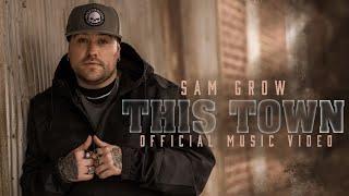 Sam Grow This Town