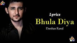 Bhula Diya (Lyrics) - Darshan Raval | Latest Hindi Song | Indie