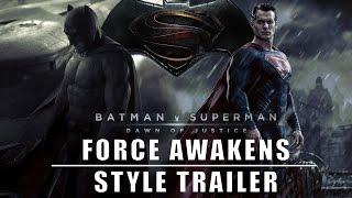 Batman V Superman Trailer (Force Awakens Style)