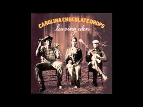 Carolina Chocolate Drops - Leaving Eden online metal music video by CAROLINA CHOCOLATE DROPS