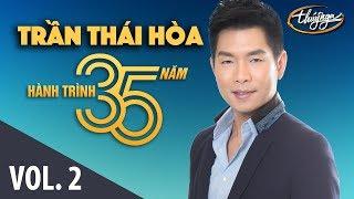 Trần Thái Hòa - Hành Trình 35 Năm Cùng Thúy Nga (Vol. 2)