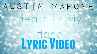 Austin Mahone Heart In My Hand Lyric Video