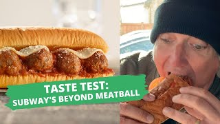 taste test: subway's beyond meatball | hot for food