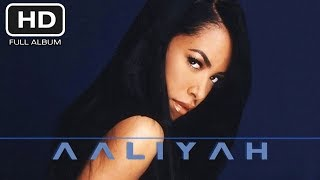 AALIYAH (2001) by Aaliyah [FULL ALBUM] (HD)