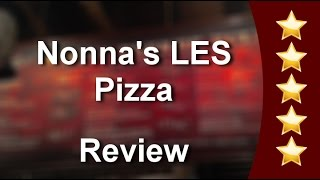 Nonna's LES Pizza New York Outstanding Five Star Review by Sid N.