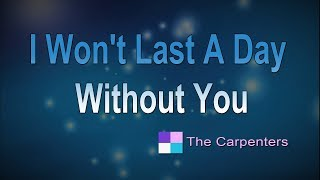 I Won't Last A Day Without You ♦ The Carpenters ♦ Karaoke ♦ Instrumental