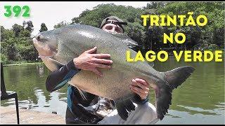 Trintão no Lago Verde - Fishingtur na TV 392