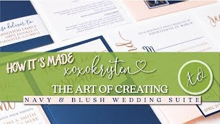 XOXOKristen - The Art Of Creating Your Navy Blue Wedding Invitation Suite (Behind The Scenes)