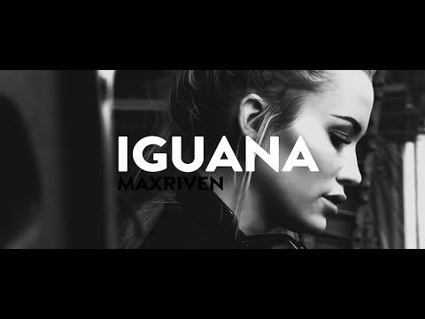 MaxRiven - IGUANA